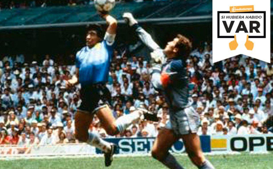 Si Hubiera Existido El Var La Mano De Dios De Maradona Mediotiempo